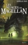 Couverture du roman Les nuages de Magellan d'Estelle Faye, publié aux éditions Scrinéo