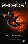 """Couverture du roman Phobos tome 1 écrit par Victor Dixen, intitulé """"Il est trop tard pour regretter"""""""