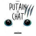 """Couverture du troisième tome de la bande dessinée """"Putain de chat"""" par Lapuss"""