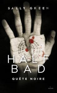 """Couverture du roman """"quête noire"""" de Sally Green, tome 3 de Half bad"""