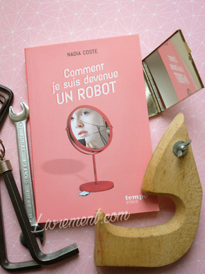 """Mise en scène du roman de Nadia Coste """"Comment je suis devenue un robot"""""""