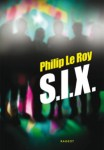 Couverture du roman Six de Philip Le Roy