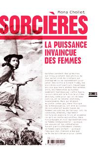 """Couverture de l'essai """"Sorcières, la puissance invaincue des femmes"""" de Mona Chollet"""