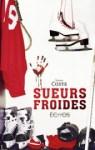 Couverture du roman Sueurs Froides de Nadia Coste