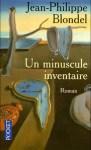 """Couverture du roman """"Un minuscule inventaire"""" de Jean-Philippe Blondel aux éditions Pocket"""