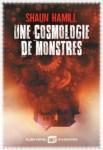 """Couverture du roman """"Une cosmologie de monstres"""" de Shaun Hamill"""