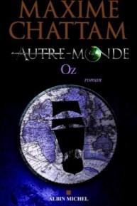 Maxime Chattam - Autre Monde - Oz