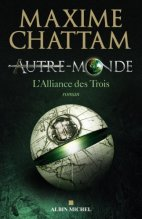 Maxime Chattam - Autre Monde - L'alliance des trois