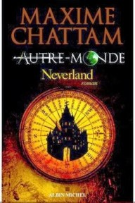 Maxime Chattam - Autre Monde - Neverland
