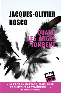Jacques-Olivier Bosco - Quand les anges tombent (2014)
