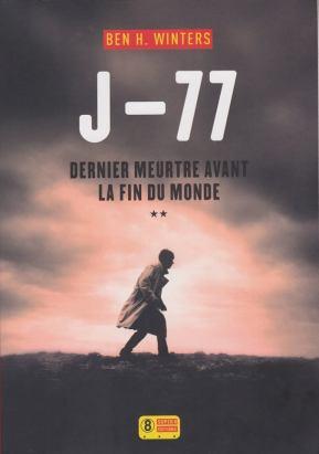 Ben H. Winters - J-77 Dernier meurtre avant la fin du monde (2016)