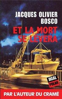 Jacques-Olivier Bosco - Et la mort se lèvera (2010)