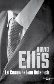 David Ellis - La conspiration Kolarich (2016)