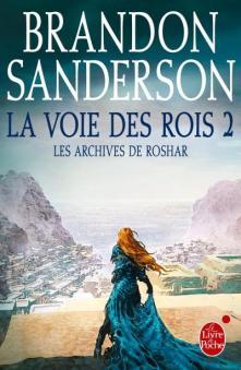 Brandon Sanderson - Les archives de Roshar T1 - La voie des rois Vol.2 (2017)