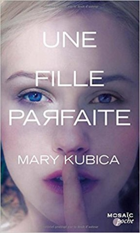Mary Kubica - Une fille parfaite (2015)
