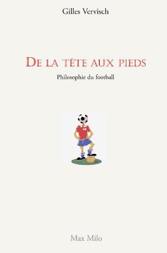 De la tête aux pieds. Philosophie du football