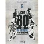 Ligue 1 – 80 ans de football professionnel