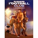 Business football club – Tome 1 : Mauvaise passe