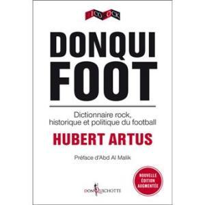 Donqui Foot - Dictionnaire rock, historique et politique du football