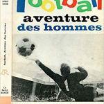 Football, aventure des hommes