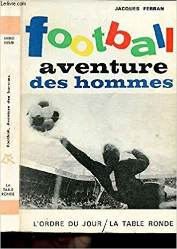 Football l'Aventure Des Hommes