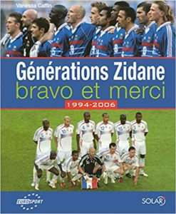 Génération Zidane : 1994-2006 - Bravo et merci
