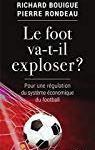 Le Foot va-t-il exploser ? Pour une régulation du système économique du football