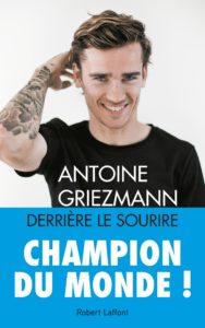 Antoine Griezmann - Derrière le sourire