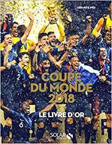 Le livre d'or de la Coupe du Monde 2018
