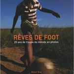 Rêves de foot : 20 ans de coupes de monde en photo