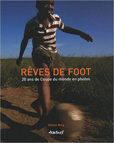 Rêves de foot : 20 ans de Coupes du Monde en photos