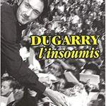 Dugarry, l'insoumis