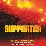 Supporter, un an d'immersion dans les stades de football français