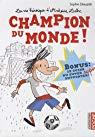 La vie heroïque d'Antoine Lebic, Tome 3 : Champion du monde
