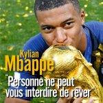 Mbappé : «Personne ne peut vous interdire de rêver»