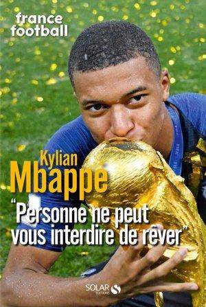 Mbappé : «Personne ne peut vous interdire de rêver» [CRITIQUE]