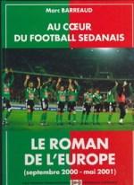 Au cœur du football sedanais – Le roman de l'Europe (septembre 2000-mai 2001)