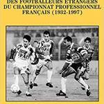 Dictionnaire des footballeurs étrangers du championnat professionnel francais
