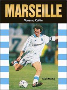 Les grandes équipes de foot : Marseille