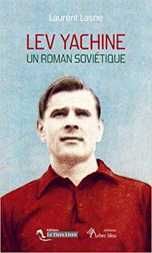 Lev Yachine, un Roman Soviétique