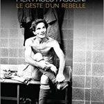 Pier Paolo Pasolini : Le geste d'un rebelle