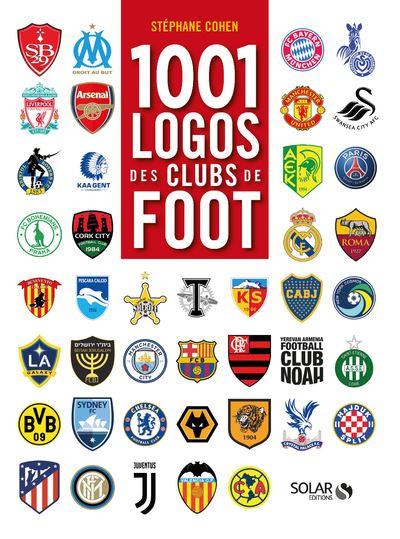 1001 logos des clubs de foot Couverture du livre
