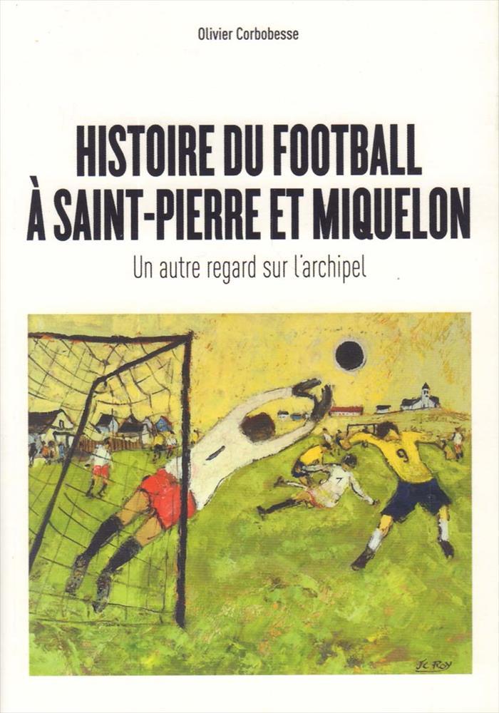 Histoire Du Football À Saint-Pierre Et Miquelon