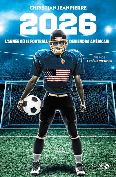 2026, l'année où le football deviendra américain