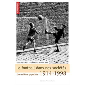 Le football dans nos sociétés: une culture populaire