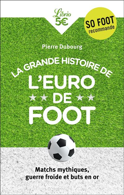 La Grande Histoire de l'Euro de foot