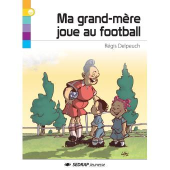 Ma grand-mère joue au football