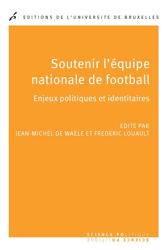 Soutenir l'équipe nationale de football: Enjeux politiques et identitaires