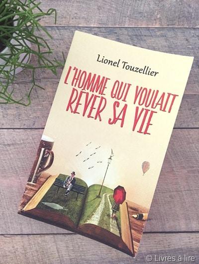 L'homme qui voulait rêver sa vie -Lionel Touzellier