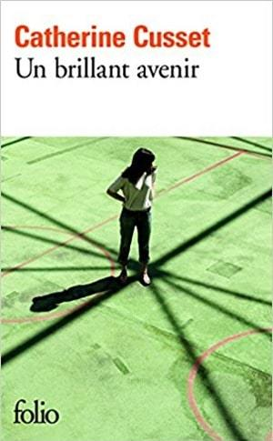 Un brillant avenir -Catherine Cusset